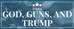 96 Bulk God Guns Trump 2024 Bumper Stickers